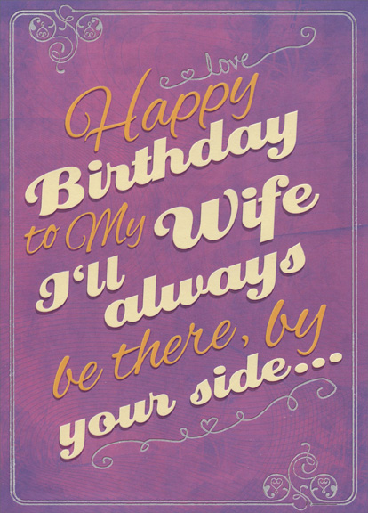 Ill Always Be There By Your Side Wife Funny Birthday Card by – Happy Birthday Cards for My Wife