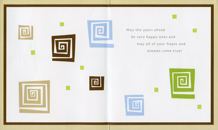 Geometric Swirls (1 card/1 envelope) Freedom Greetings Birthday Card - FRONT: happy birthday  happy birthday  happy birthday  happy birthday  happy birthday  happy birthday  INSIDE: May the years ahead be very happy ones and may all of your hopes and dreams come true!
