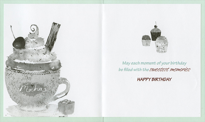 Mocha with Whipped Cream (1 card/1 envelope) - Birthday Card - FRONT: Sweetest Birthday Wishes to You  INSIDE: May each moment of your birthday be filled with the sweetest memories.  Happy Birthday