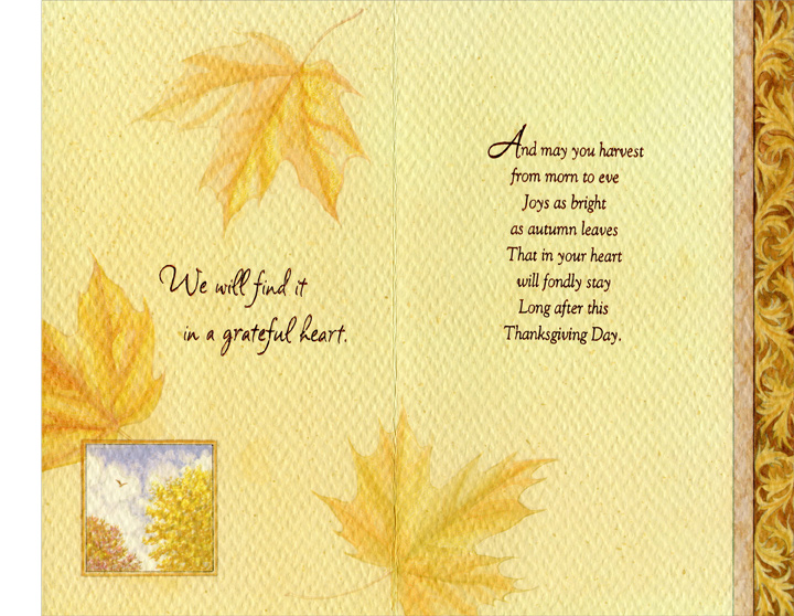Covered Bridge (1 card/1 envelope) Thanksgiving Card - FRONT: If we look for the true spirit of Thanksgiving...  INSIDE: We will find it in a grateful heart. And may you harvest from morn to eve Joys as bright as autumn leaves That in your heart will fondly stay Long after this Thanksgiving Day.
