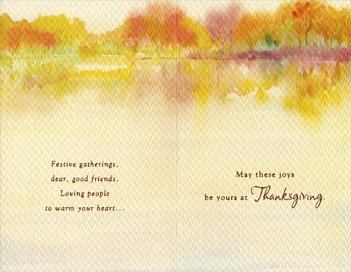 Trees and Stream (1 card/1 envelope) Thanksgiving Card - FRONT: At Thanksgiving -- Pleasant reflections of times gone by, Beautiful views of autumn's art...  INSIDE: Festive gatherings, dear, good friends, Loving people to warm your heart... May these joys be yours at Thanksgiving.