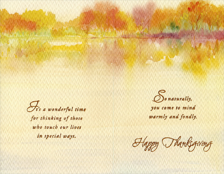 Trees and Stream (1 card/1 envelope) Thanksgiving Card - FRONT: Thinking of You at Thanksgiving  INSIDE: It's a wonderful time for thinking of those who touch our lives in special ways. So naturally, you come to mind warmly and fondly. Happy Thanksgiving