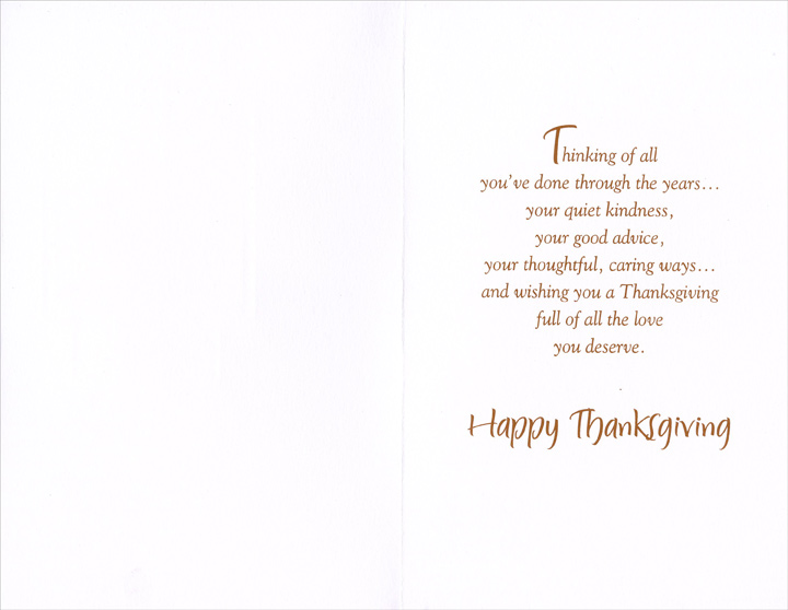 Square with Vines (1 card/1 envelope) Thanksgiving Card - FRONT: To a Dear Father -- Thanksgiving Thoughts  INSIDE: Thinking of all you've done through the years... your quiet kindness, your good advice, your thoughtful, caring ways... and wishing you a Thanksgiving full of all the love you deserve. Happy Thanksgiving