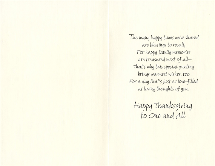 Nine Panels of Autumn (1 card/1 envelope) Thanksgiving Card - FRONT: For Two Wonderful Children and Their Very Dear Family  INSIDE: The many happy times we've shared are blessings to recall, For happy family memories are treasured most of all -- That's why the special greeting brings warmest wishes, too For a day that's just as love-filled as loving thoughts of you. Happy Thanksgiving to One and All