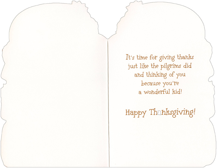 Bear in Yellow Hat (1 card/1 envelope) Juvenile Thanksgiving Card - FRONT: For a Special Godchild  INSIDE: It's time for giving thanks just like the Pilgrims did and thinking of you because you're a wonderful kid! Happy Thanksgiving!