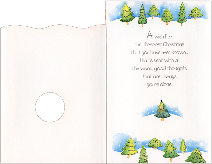 Tree Inside Circle Ornament (1 card/1 envelope) - Christmas Card - FRONT: Just for You with Warm Thoughts  INSIDE: A wish for the cheeriest Christmas that you have ever known� that's sent with all the warm, good thoughts that are always yours alone.