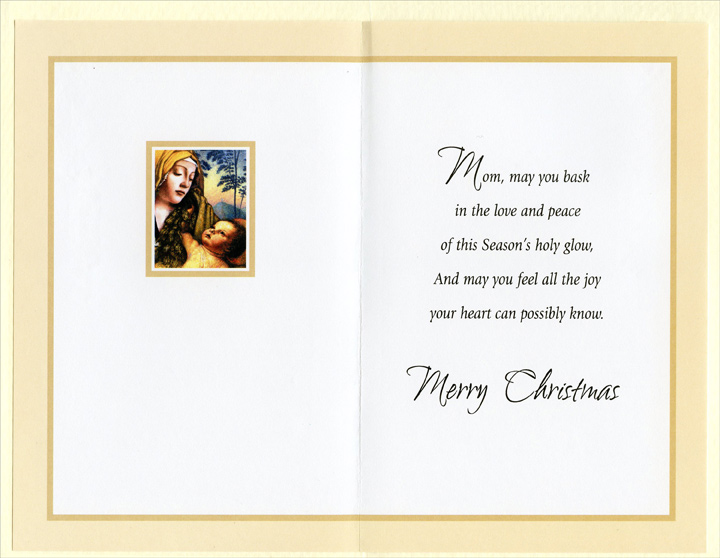 Mary & Jesus: Mom (1 card/1 envelope) Christmas Card - FRONT: Christmas Blessings to a Wonderful Mom - For unto you is born this day in the city of David a savior, which is Christ the Lord. Luke 2:11 KJV  INSIDE: Mom, may you bask in the love and peace of this Season's holy glow, And may you feel all the joy your heart can possibly know. Merry Christmas