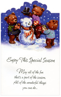 3 Bears & Snowbear (1 card/1 envelope) - Christmas Card - FRONT: Enjoy This Special Season - May all of the fun that's a part of the season, All of the wonderful things you can do�  INSIDE: Give you a whole lot of wonderful reasons To be happy and joyful the whole season through!