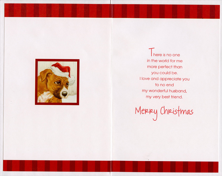 Puppy & Ribbon: Husband (1 card/1 envelope) Christmas Card - FRONT: To My Husband with Love on Christmas  INSIDE: There is no one in the world for me more perfect than you could be. I love and appreciate you to no end my wonderful husband, my very best friend. Merry Christmas