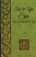 Gold Swirls on Textured Green: Son (1 card/1 envelope) - St. Patrick's Day Card - FRONT: Just for You Son On St. Patrick's Day  INSIDE: Although you're thought of often, And wished happiness all year, It's especially nice to wish you all the best When St. Patrick's day is here.