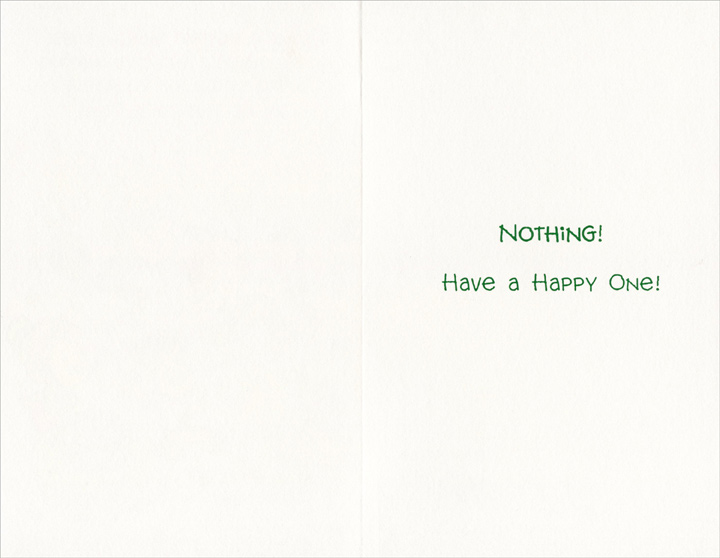 Parties, Noise, Hoopla (1 card/1 envelope) Freedom Greetings St. Patrick's Day Card - FRONT: What's better than parties, noise, hoopla and just making a silly fool of yourself on St. Patrick's Day?  INSIDE: NOTHING!  Have a Happy One!