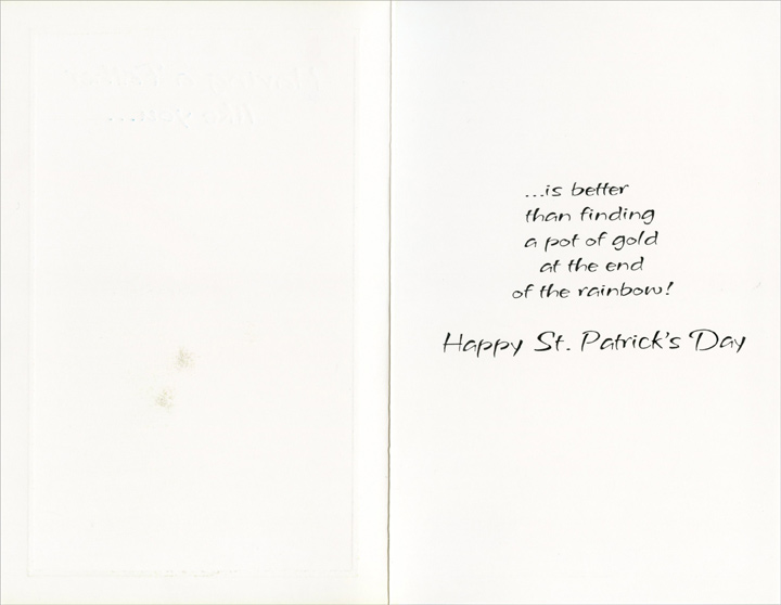 Pot of Gold: Father (1 card/1 envelope) Freedom Greetings St. Patrick's Day Card - FRONT: Having a Father like you�  INSIDE: �is better than finding a pot of gold at the end of the rainbow!  Happy St. Patrick's Day