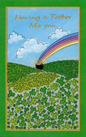 Pot of Gold: Father (1 card/1 envelope) - St. Patrick's Day Card - FRONT: Having a Father like you�  INSIDE: �is better than finding a pot of gold at the end of the rainbow!  Happy St. Patrick's Day