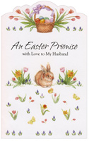 Basket, Bunny, and Flowers: Husband (1 card/1 envelope) - Easter Card - FRONT: An Easter Promise with Love to My Husband  INSIDE: My heart is full at Easter just knowing that you're there making every moment special with the many ways you care. Easter is a loving time, of hope and promise too ~  I hope you know I'll always keep my promise to love you. Happy Easter