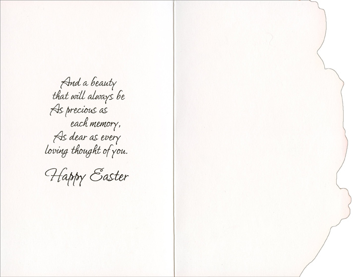 Tulips & Lilies with Die Cut Edges: Thoughts of You (1 card/1 envelope) Easter Card - FRONT: Easter Brings Loving Thoughts of You  INSIDE: Springtime has burst into bloom, Filling the earth with its sweet perfume� And a beauty that will always be As precious as each memory, As dear as every loving thought of you. Happy Easter