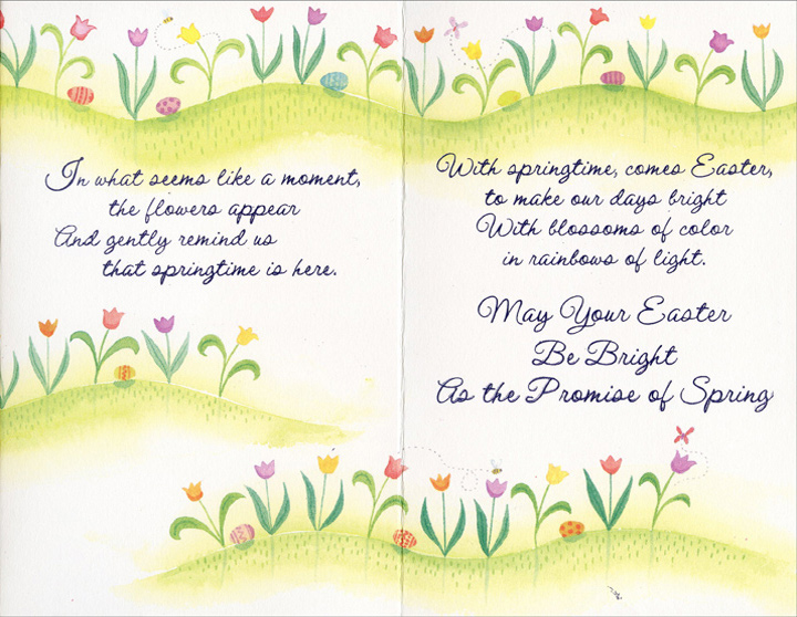 Tri-Fold Tulips on Rolling Hill: Especially For You (1 card/1 envelope) - Easter Card - FRONT: Especially for You At Easter  INSIDE: In what seems like a moment, the flowers appear and gently remind us that springtime is here. With springtime, comes Easter, to make our days bright With blossoms of color in rainbows of light. May Your Easter Be Bright As the Promise of Spring