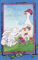 Mother Goose and Bunnies: Mom (1 card/1 envelope)  Easter Card