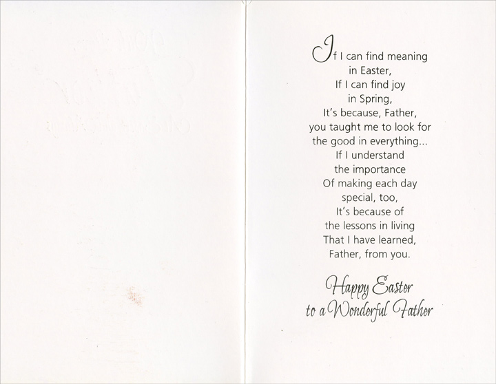 Bunnies in Field of Tulips: Father (1 card/1 envelope) - Easter Card - FRONT: With Love, Father At Easter and Always  INSIDE: If I can find meaning in Easter, If I can find joy in Spring, it's because, Father, you taught me to look for the good in everything� If I understand the importance of making each day special, too, It's because of the lessons in living that I have learned, Father, from you. Happy Easter to a Wonderful Father