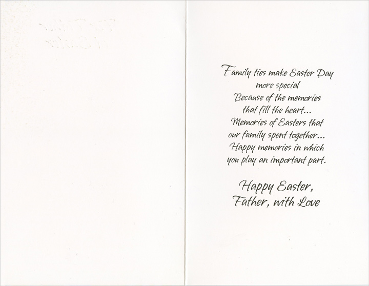 Rabbit and Eggs in Flowers: Father (1 card/1 envelope) - Easter Card - FRONT: For Father at Easter  INSIDE: Family ties make Easter Day more special because of the memories that fill yhe heart� Memories of Easters that our family spent together� Happy memories in which you play an important part. Happy Easter, Father, with Love