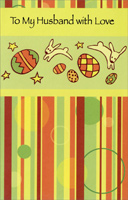 Eggs, Vertical Lines, and Circles: Husband (1 card/1 envelope) - Easter Card - FRONT: To My Husband With Love  INSIDE: Wishing lots of happy times all while this season's here To the very dear man who fills my world with love and joy all year. Have a Wonderful Easter