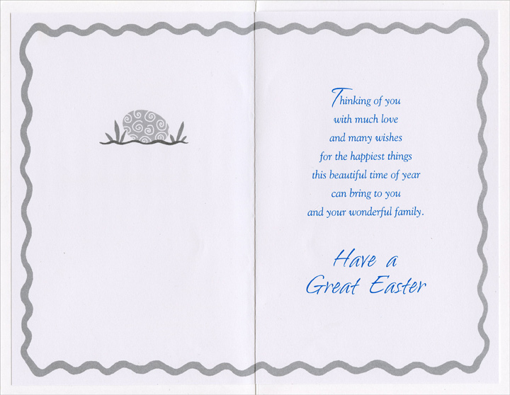 3 Eggs in Gold Foil Frames: Son & Family (1 card/1 envelope) Easter Card - FRONT: For a Fine Son and His Family� Easter Wishes  INSIDE: Thinking of you with much love and many wishes for the happiest things this beautiful time of year can bring to you and your wonderful family. Have a Great Easter
