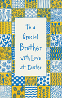 Blue Foil on White and Yellow Squares: Brother (1 card/1 envelope) - Easter Card - FRONT: To a Special Brother with Love at Easter  INSIDE: A loving wish for all the joys that Eastertime can bring, And everything you're wishing for to brighten up the spring, With things to do that you enjoy, good times to share, and fun ~ In short, the happiness deserved by such a special brother.
