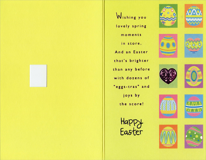 Decorated Eggs Panels with Die Cut Window (1 card/1 envelope) - Easter Card - FRONT: A Special Wish for You at Easter  INSIDE: Wishing you lovely spring moments in store, And an Easter that's brighter than any before with dozens of �eggs-tras� and joys by the score! Happy Easter