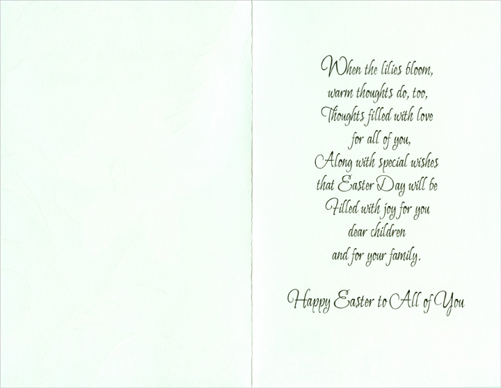 Single White Tulip with Swirling Vines: Children & Family (1 card/1 envelope) Easter Card - FRONT: For You Dear Children and Your Family  INSIDE: When the lilies bloom, warm thoughts do, too, Thoughts filled with love for all of you, Along with special wishes that Easter Day will be filled with joy for you dear children and for your family. Happy Easter to All of You