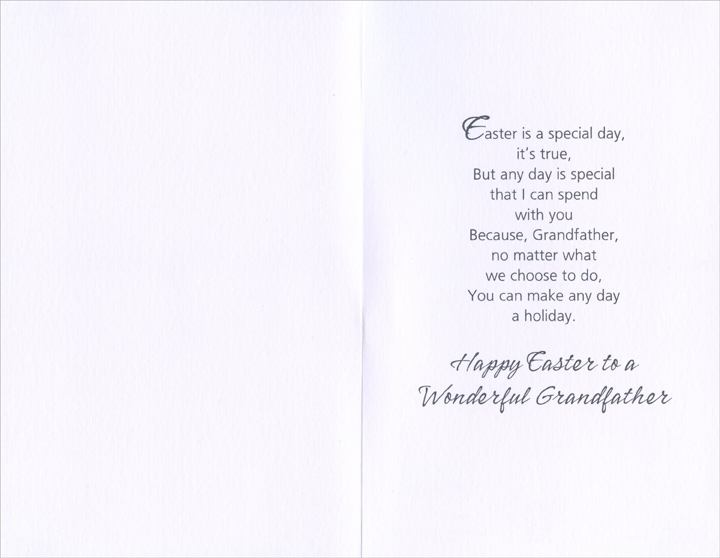 Soft Hue Tree & Flowers: Grandfather (1 card/1 envelope) Easter Card - FRONT: With Love, Grandfather - �Any day's a holiday when you can spend it with your Grandfather.�  INSIDE: Easter is a special day, it's true, But any day is special that I can spend with you Because, Grandfather, no matter what we choose to do, You can make any day a holiday. Happy Easter to a Wonderful Grandfather
