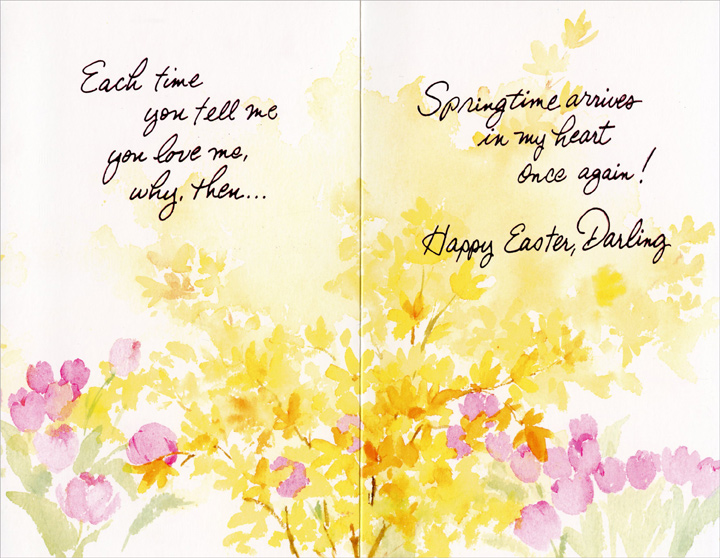 Yellow and Pink Watercolor Flowers: Darling (1 card/1 envelope) Easter Card - FRONT: With Love, Darling, at Easter  INSIDE: Each time you tell me you love me, why, then� Springtime arrives in my heart once again! Happy Easter, Darling