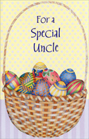 Basket of Easter Eggs: Uncle (1 card/1 envelope) - Easter Card - FRONT: For a Special Uncle  INSIDE: A basket of bright wishes for an uncle who holds a special place in this family� and in our hearts. Happy Easter!