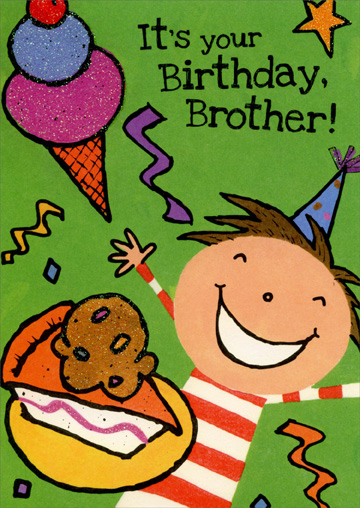 Boy With Cake and Ice Cream: Brother (1 card/1 envelope) Freedom Greetings Birthday Card - FRONT: It's your birthday, brother!  INSIDE: Bet there will be lots of nice surprises for you before this special day is through! Happy Birthday!