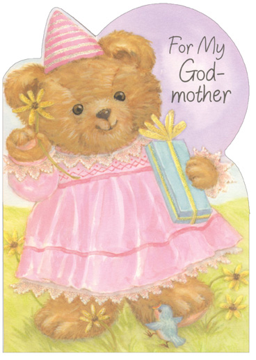 Bear In Pink Dress and Hat: Godmother (1 card/1 envelope) - Birthday Card - FRONT: For my Godmother  INSIDE: Kids don't choose their godmothers� I really know that's true� But even if I could, Godmother, I would still choose you. - Happy Birthday love and hugs