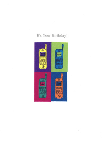 Four Phones (1 card/1 envelope) Freedom Greetings Birthday Card - FRONT: It's your birthday!  INSIDE: Sure hope your day finds you in high spirits� and the rest of the year is full of joyful surprises. Happy Birthday!