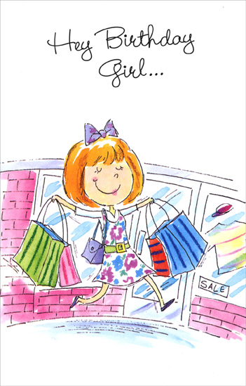 Birthday Girl With Shopping Bags (1 card/1 envelope) - Birthday Card - FRONT: Hey Birthday Girl�  INSIDE: This day is all about you! Enjoy it!