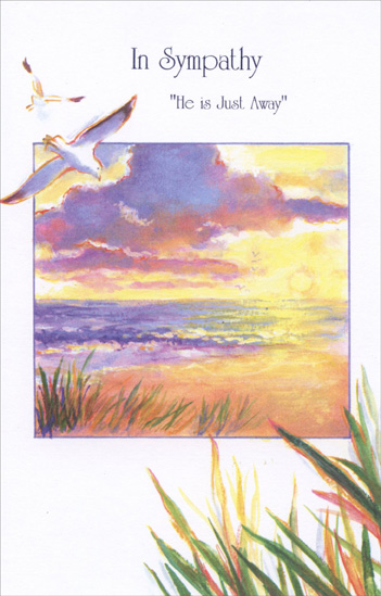 Watercolor Beach Sunset (1 card/1 envelope) - Sympathy Card - FRONT: In Sympathy �He is Just Away�  INSIDE: Please know that sincere sympathy and understanding are with you at this time.