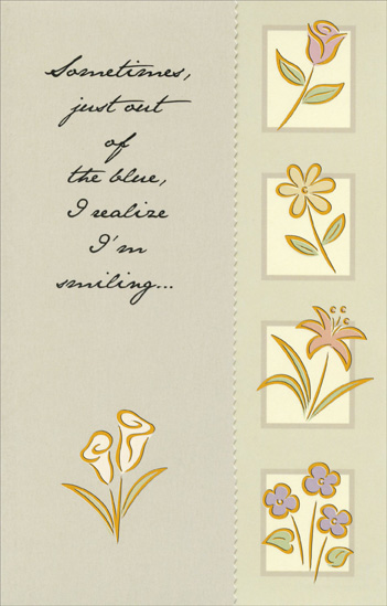 Four Boxes With Flowers (1 card/1 envelope) - Thinking of You Card - FRONT: Sometimes, just out of the blue, I realize I'm smiling�  INSIDE: �and its because I'm thinking of you!