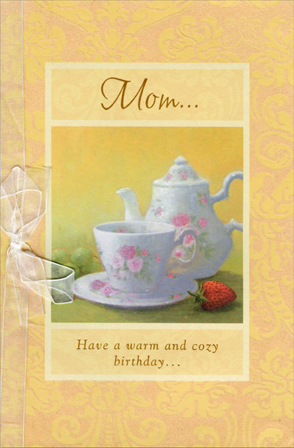 Tea Setting and Fruit (1 card/1 envelope) Freedom Greetings Birthday Card - FRONT: Mom�  Have a warm and cozy birthday�  INSIDE: A day filled with pleasant moments, happy reflections and all the love that's always yours.