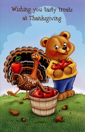 Bear and Turkey (1 card/1 envelope) Juvenile Thanksgiving Card - FRONT: wishing you tasty treats at Thanksgiving  INSIDE: Apples, apples everywhere! (Just right for a hungry bear.) Apple cider, apple pie� and you're the apple of my eye! Happy Thanksgiving