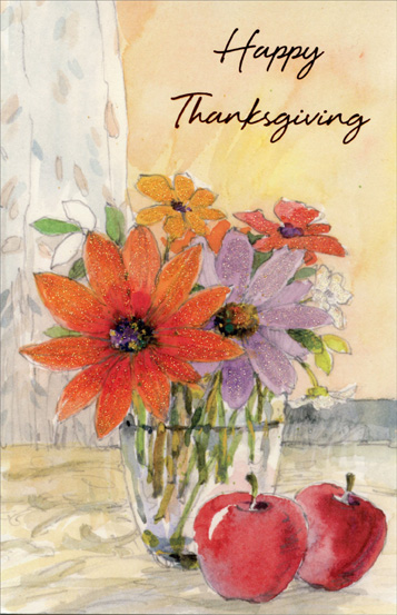 Flower Vase and Apples (1 card/1 envelope) - Thanksgiving Card - FRONT: Happy Thanksgiving  INSIDE: May your celebration be warmed with lots of love and laughter the kind that tickles your heart and brings sweet memories long after. Enjoy the Day!