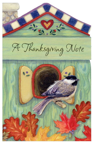 Birdhouse (1 card/1 envelope) Thanksgiving Card - FRONT: A Thanksgiving Note  INSIDE: May your Thanksgiving day be filled with delight, with heart-touching moments from morning till night, And may all the warm joys that this day brings to you happen over and over each day the year through.
