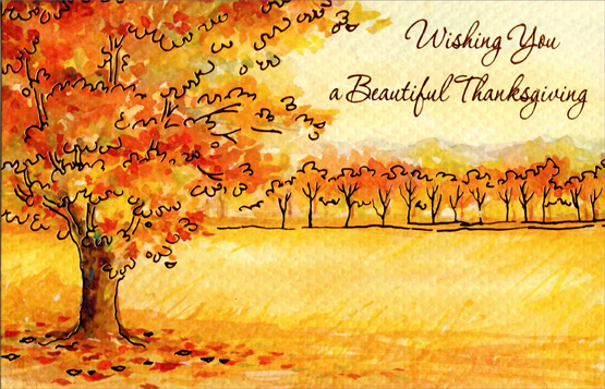 Autumn Trees (1 card/1 envelope) Thanksgiving Card - FRONT: Wishing you a Beautiful Thanksgiving  INSIDE: Thinking of you warmly and wishing you the things That fill your heart with all the joy of living -- A time of sweet abundance with the seasoning of love, A beautiful and bountiful Thanksgiving.