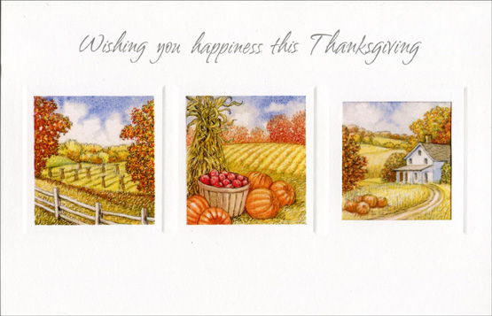Three Panel Harvest (1 card/1 envelope) Imagine Thanksgiving Card - FRONT: Wishing you happiness this Thanksgiving  INSIDE: Thanksgiving brings so many joys, though one does stand apart -- The love for cherished family that grows inside the heart.