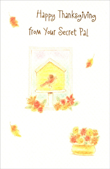 Birdhouse (1 card/1 envelope) - Thanksgiving Card - FRONT: Happy Thanksgiving from Your Secret Pal  INSIDE: Hope your holiday is filled with beautiful moments and people as delightful as you! Enjoy Your Thanksgiving