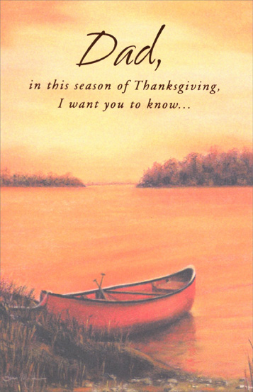 Rowboat (1 card/1 envelope) - Thanksgiving Card - FRONT: Dad, in this season of Thanksgiving, I want you to know...  INSIDE: �how much I appreciate everything you do every day of the year. Happy Thanksgiving with Love