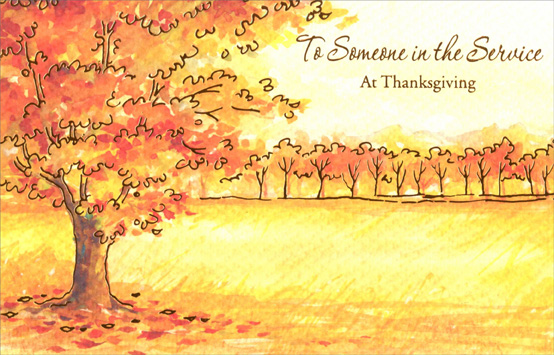 Autumn Trees (1 card/1 envelope) - Thanksgiving Card - FRONT: To Someone in the Service at Thanksgiving  INSIDE: A special time for saying thanks, so proud of you... May you be blessed in special ways for everything you do. With Warmest Thoughts at Thanksgiving... and Always