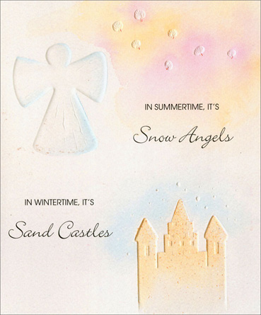 Sand Castles (1 card/1 envelope) Anniversary Card - FRONT: In Summertime, it's Snow Angels - In Wintertime, it's Sand Castles  INSIDE: Your Love Takes Me to Unexpected Places -- Happy Anniversary, Sweetheart