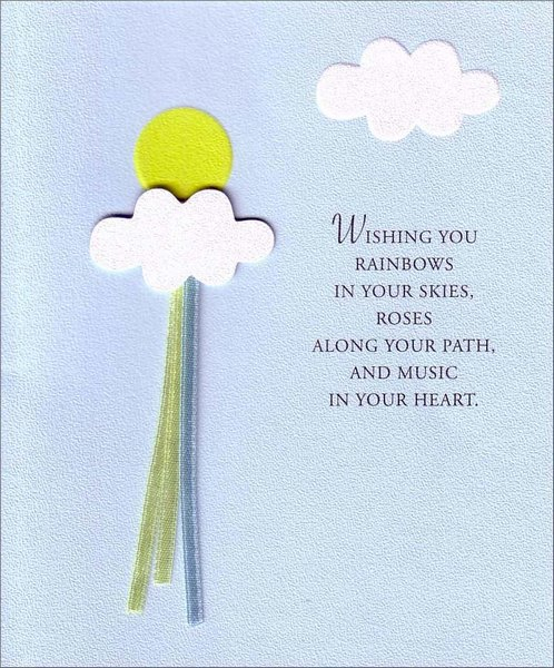Sun Beams & Clouds (1 card/1 envelope) Birthday Card - FRONT: Wishing you rainbows in your skies, roses along your path, and music in your heart.  INSIDE: Happy Birthday