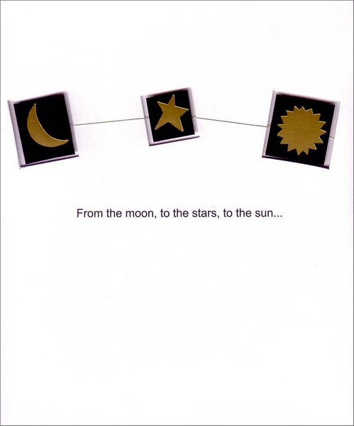 Moon, Sun, Star (1 card/1 envelope) - Birthday Card - FRONT: From the moon, to the stars, to the sun�  INSIDE: �you are wished the happiest of birthdays.