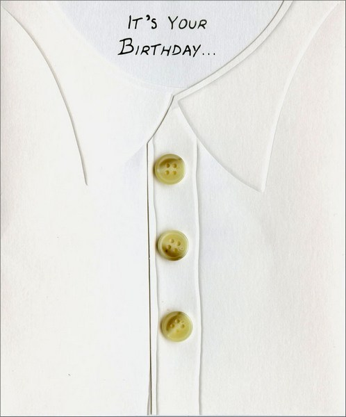 Diecut Shirt (1 card/1 envelope) Birthday Card - FRONT: It's Your Birthday�  INSIDE: Make it your own special style. Let it fit you just right. A one-of-a-kind celebration of you!